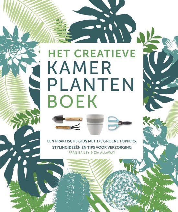 Het creatieve kamerplantenboek, Zia Allaway & Fran Bailey